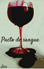 Pacto De Sangue by JessicaFernandes717