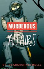 (Ticci Toby X Reader) Murderous Affairs (on hiatus until further notice) by M9dV1rus