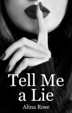 Tell Me A Lie by BookWorm0006