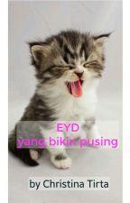 EYD yang bikin pusing by ChristinaTirta