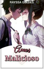 Amor Malicioso [COMPLETO] by Rayssa_Guedes