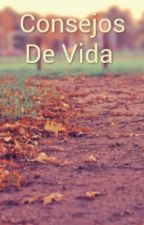 consejos de vida by cristo_quintana