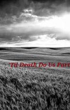 Rebel's Daughter Book Five: 'Til Death Do Us Part by ElisabethWalters