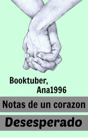 Notas de un corazón desesperado. by anaP1996