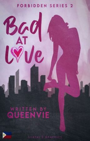 Bad  at Love (Forbidden Series2) Completed by QueenVie_WP
