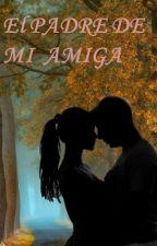 El Padre De Mi Amiga by lectorinfinity