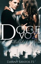 Doce Voz- Série Melody by DannySantos_FS