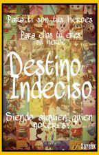 Destino Indeciso (Smash Y Tu) [Editando] by soyubk