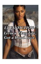 Livin a Thug Life, Got a Hood Love by mrsLarryBourgeois101