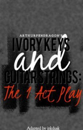 Ivory Keys and Guitar Strings: The Play by inkdusk