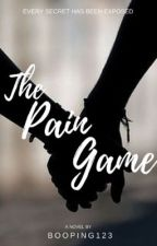 The Pain Game {Book Four} by Booping123