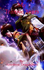 My Trainee Years (Eren x Male Reader X Levi) by Amethyst_DragonBorn
