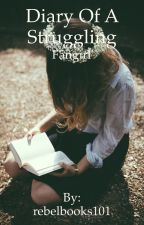Diary of a struggling fangirl by rebelbooks101