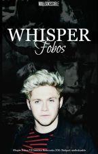 Whisper | njh. [Fobos #1] by nixllsokissxble