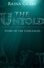 The Untold Story of the Concealed by raina_grare