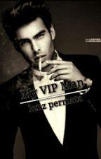 My VIP Man (Re-Write) by lenzpermata