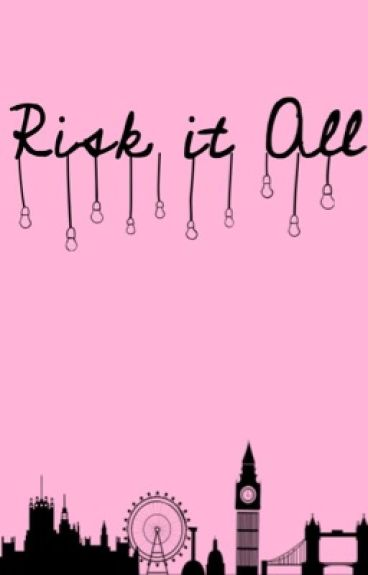Risk it All (Jonnor and tradley)
