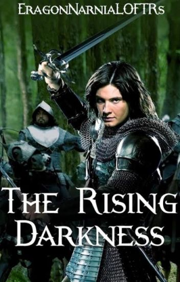 The Rising Darkness (Prince Caspian fanfic)