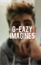 G-Eazy imagines by JuicemanSkate