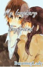 My Imaginary Boyfriend by BurningLady