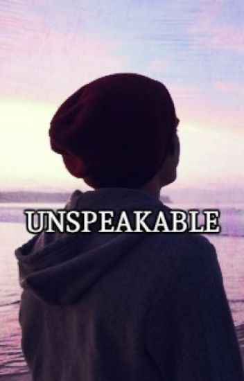 Unspeakable - Phan