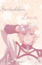 Forbidden Love || Mika X Reader Fanfic by Mika_Hyakuya