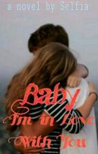 Baby I'm In Love With You by Selfianur