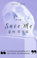 Save Me (BTS Jimin Fanfic) by kpop_gem