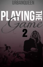 Playing The Game 2 by UrbanQueen
