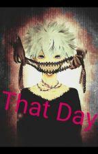 That Day by ShinAki2818