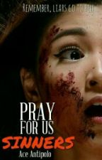 PRAY FOR US SINNERS by ace_antipolo