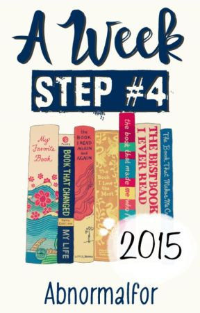 """A Week """"Step #4"""" by abnormalfor"""