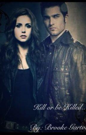 Kill or be Killed || Teen Wolf ~ Derek Hale Fanfic by BrookeGarton
