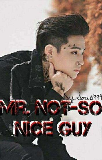 Mr. Not-So Nice Guy