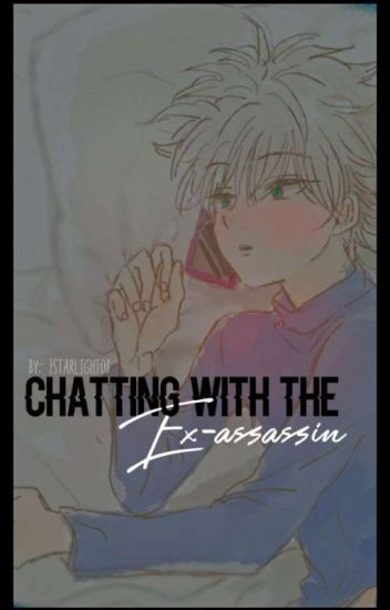 『Chatting The Ex-assassin⇝Killua∣completed』