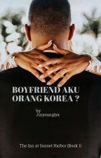 [ON HOLD] Boyfriend Aku Orang Korea ? ( Got7 Jinyoung) by JinyoungIya