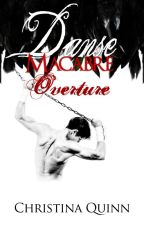 Danse Macabre : Overture (#.5) by Chrissy_Quinn