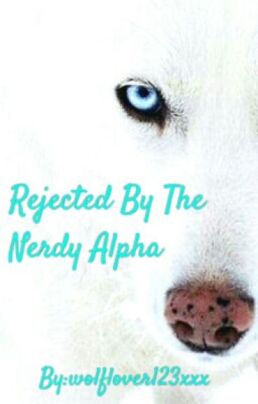 Rejected By The Nerdy Alpha