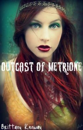 Outcast of Metrione by BrittanyKenway