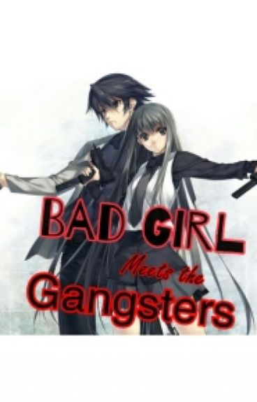 Bad Girl Meets The Gangsters