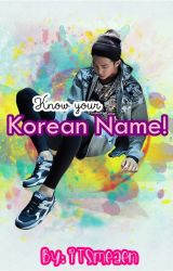 Know Your Korean Name! by ItsMeAen