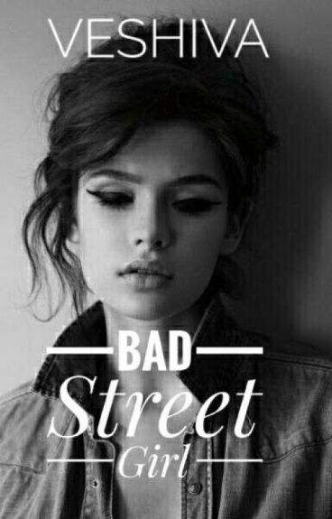 Bad Street Girl #wattys2016