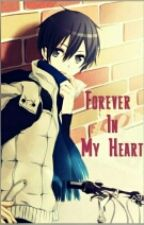 Forever In My Heart (Kirito X Reader) by Lucy_hxx