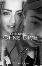 Ohne Dich (Mike Singer FF) by secretlaura