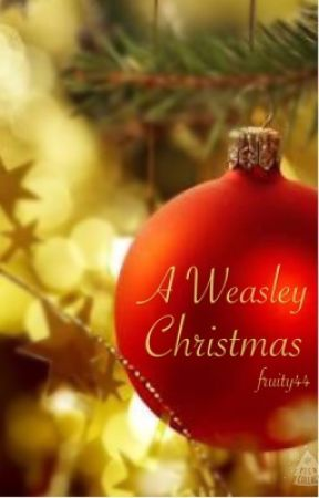 Christmas Harry Potter.A Weasley Christmas Harry Potter A Weasley Christmas Wattpad