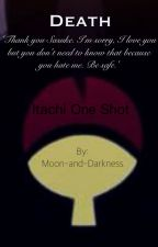 Death (Itachi one-shot) by Moon-and-Darkness