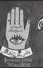 Şeytanın Gözü #Wattys2015 by Kaannl2