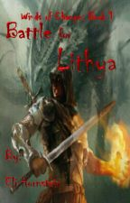 Battle For Lithya by Lord_JellyBeanz