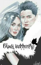 BLACK BUTTERFLY (COMPLETED) by misspiggykn