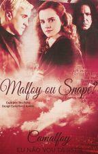 Malfoy ou Snape? by nadoorim__